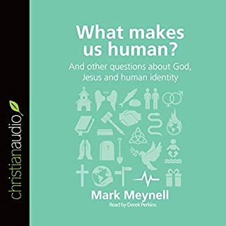 What Makes Us Human?: And Other Questions About God, Jesus and Human Identity cover art