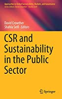 CSR and Sustainability in the Public Sector (Approaches to Global Sustainability, Markets, and Governance)