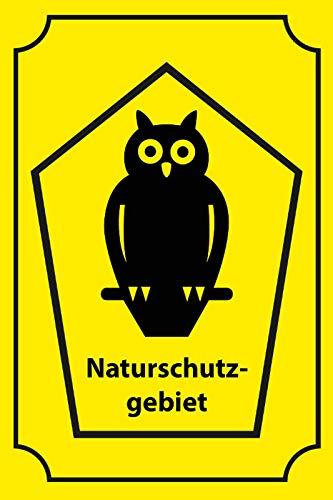 FS Naturschutzgebiet Warnschild Hinweis Eule Blechschild Schild gewölbt Metal Sign 20 x 30 cm