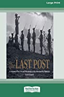The Last Post: A Ceremony of Love, Loss and Remembrance at the Australian War Memorial (16pt Large Print Edition)