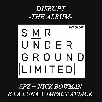 Disrupt - The Album -