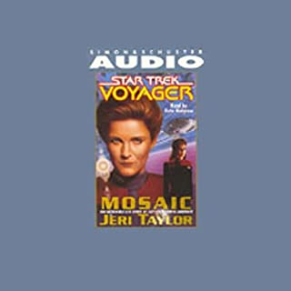 Star Trek, Voyager: Mosaic (Adapted)                   By:                                                                                                                                 Jeri Taylor                               Narrated by:                                                                                                                                 Kate Mulgrew                      Length: 2 hrs and 45 mins     40 ratings     Overall 4.5