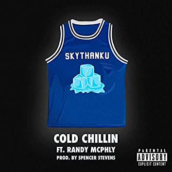 Cold Chillin' (feat. Randy Mcphly & Reece850)