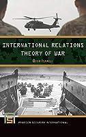 International Relations Theory of War (Praeger Security International)