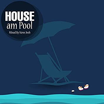 HOUSE Am Pool (Mixed by Steve Josh)