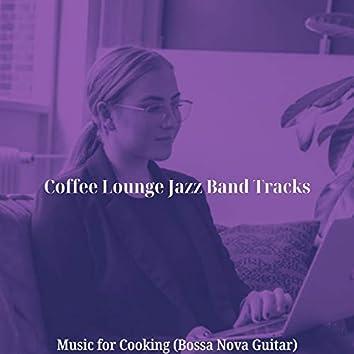 Music for Cooking (Bossa Nova Guitar)