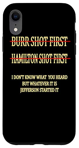 iPhone XR Burr shot first Tshirt Hamilton shot first funny Case
