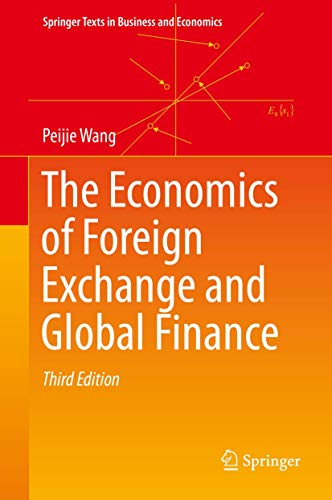 Compare Textbook Prices for The Economics of Foreign Exchange and Global Finance Springer Texts in Business and Economics 3rd ed. 2020 Edition ISBN 9783662592694 by Wang, Peijie
