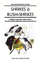 Shrikes and Bush-shrikes: Including Wood-shrikes, Helmet-shrikes, Shrike Flycatchers, Philentomas, Batises and Wattle-eyes (Helm Identification Guides)