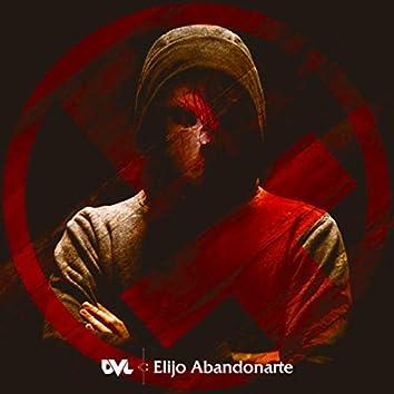 Elijo Abandonarte