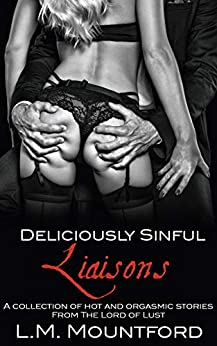Deliciously Sinful Liaisons by [L.M. Mountford]