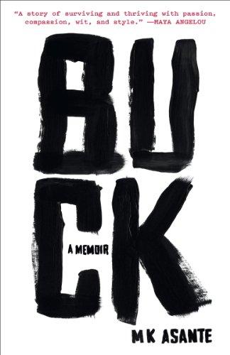 Ebook Buck A Memoir By Mk Asante