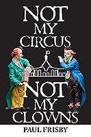 Not My Circus Not My Clowns