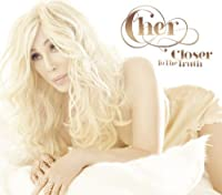 Closer to the Truth: Deluxe Edition by CHER (2013-10-01)