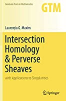 Intersection Homology & Perverse Sheaves: with Applications to Singularities (Graduate Texts in Mathematics)