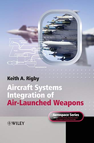Systems Integration of Air-launched Weapons (Aerospace Series (PEP))