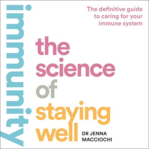 Immunity: The Science of Staying Well cover art