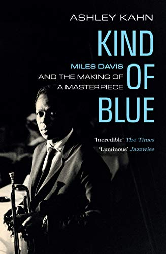 Kind of Blue: Miles Davis and the Making of a Masterpiece (English Edition)