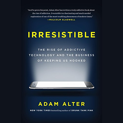 Irresistible     The Rise of Addictive Technology and the Business of Keeping Us Hooked              By:                                                                                                                                 Adam Alter                               Narrated by:                                                                                                                                 Adam Alter                      Length: 8 hrs and 17 mins     867 ratings     Overall 4.5