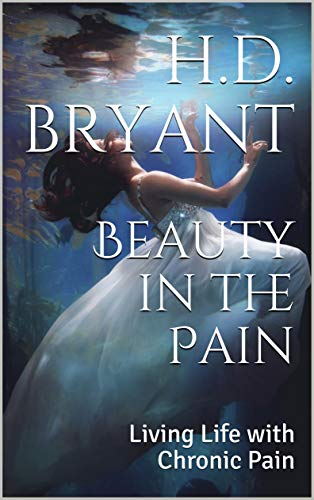 Beauty in the Pain: Living Life with Chronic Pain