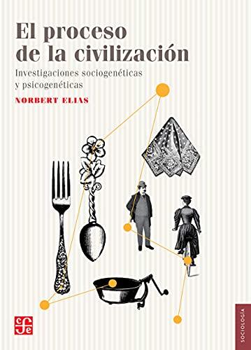 El proceso de la civilización. Investigaciones sociogenéticas y psicogenéticas (Sociología)