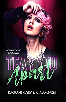 Tear You Apart (The Fever Court Book 2) by [Dagmar  Avery, K.  Margaret, Stella Price]