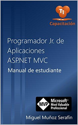 Programador Jr. de aplicaciones ASP.NET MVC: Manual de estudiante (Spanish Edition)