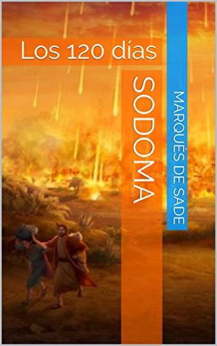 Sodoma: Los 120 días (Spanish Edition)