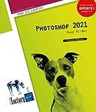 Photoshop 2021 - Pour PC et Mac