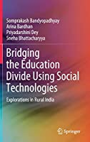 Bridging the Education Divide Using Social Technologies: Explorations in Rural India
