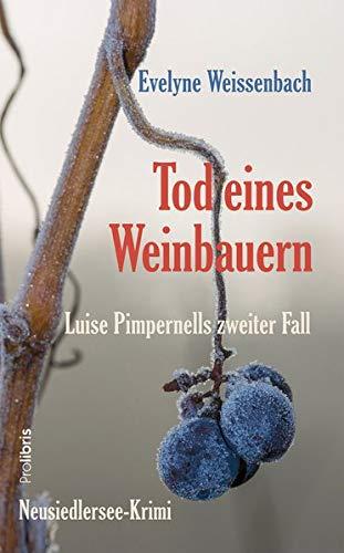 Tod eines Weinbauern: Neusiedlersee-Krimi