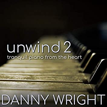 Unwind 2 (Tranquil Piano from the Heart)