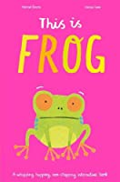 This is Frog: A whopping, hopping, non-stopping interactive book