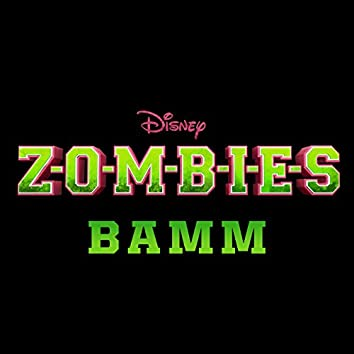 """BAMM (From """"Z-O-M-B-I-E-S"""")"""