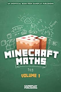 Minecraft Maths: An Unofficial Book from Gameplay Publishing (Volume 1)