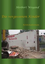 Die vergessenen Kinder (German Edition)
