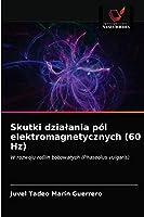 Skutki dzialania pól elektromagnetycznych (60 Hz)