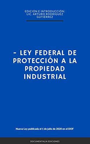LEY FEDERAL DE PROTECCIÓN A LA PROPIEDAD INDUSTRIAL