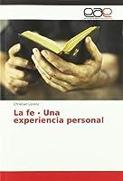Lorenz, C: Fe - Una experiencia personal