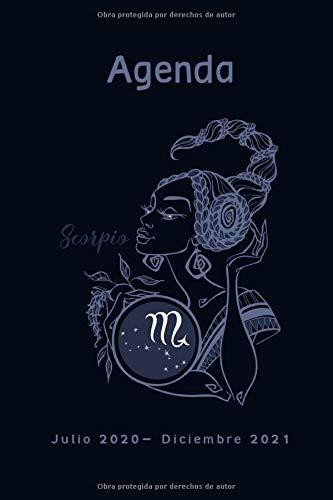 Agenda Julio 2020 - Diciembre 2021: Scorpio Signo del Zodiaco, Escorpio Calendario 2020- 2021, 18 Meses, Agenda Semanal y Mensual, Planificador