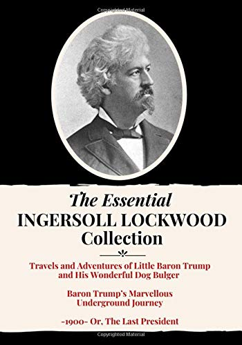 The Essential Ingersoll Lockwood Collection: 3 Book Collection   Includes Both Baron Trump Novels, P
