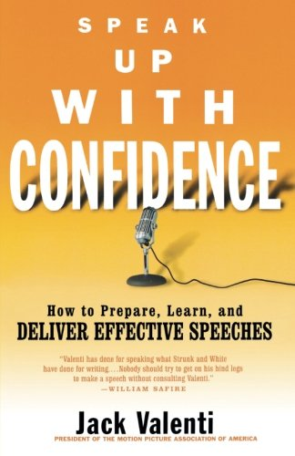 Download Speak Up with Confidence: How to Prepare, Learn, and Deliver Effective Speeches 0786887508