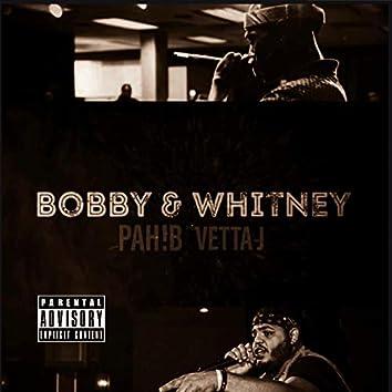 Bobby & Whitney (feat. Vetta J)