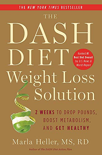 Compare Textbook Prices for The Dash Diet Weight Loss Solution: 2 Weeks to Drop Pounds, Boost Metabolism, and Get Healthy A DASH Diet Book Reprint Edition ISBN 9781455512782 by Heller, Marla
