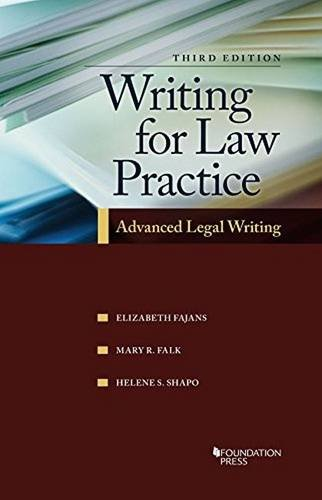 Compare Textbook Prices for Writing for Law Practice: Advanced Legal Writing, 3d Coursebook 3 Edition ISBN 9781609304447 by Fajans, Elizabeth,Falk, Mary,Shapo, Helene