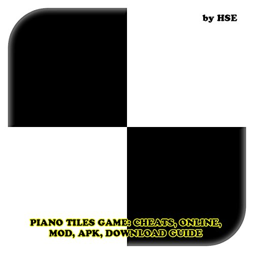 Piano Tiles Game: Cheats, Online, MOD, APK, Download Guide audiobook cover art