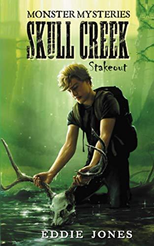 Skull Creek Stakeout (Monster Mysteries)