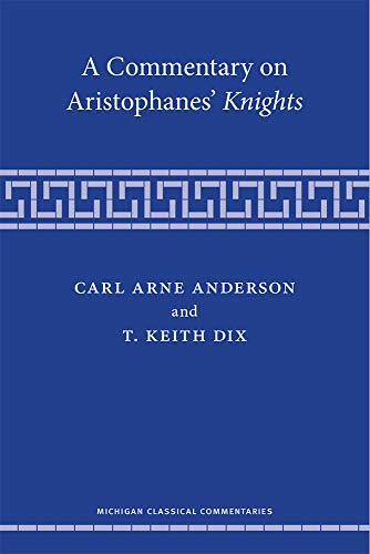 A Commentary on Aristophanes' Knights (Michigan Classical Commentaries)