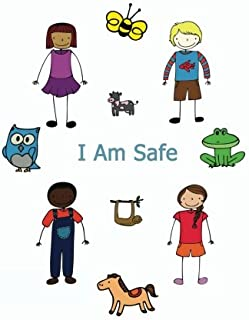 I Am Safe: Helping Children Know What To Do If...