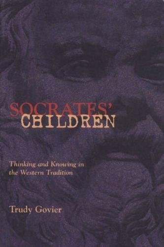 Socrates' Children: Thinking and Knowing in the Western Tradition